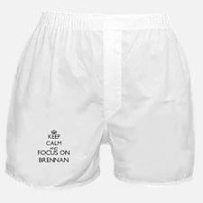 Keep Calm and Focus on Brennan Boxer Shorts
