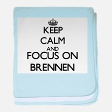 Keep Calm and Focus on Brennen baby blanket