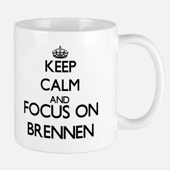 Keep Calm and Focus on Brennen Mugs