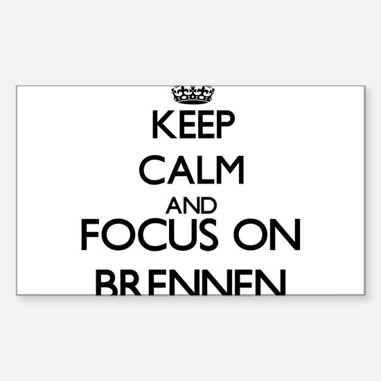 Keep Calm and Focus on Brennen Decal