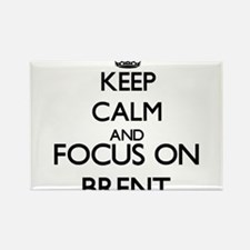 Keep Calm and Focus on Brent Magnets
