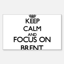Keep Calm and Focus on Brent Decal
