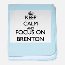 Keep Calm and Focus on Brenton baby blanket