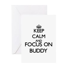Keep Calm and Focus on Buddy Greeting Cards