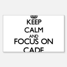 Keep Calm and Focus on Cade Decal