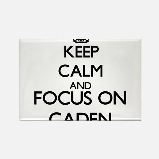 Keep Calm and Focus on Caden Magnets
