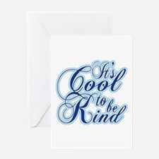 It's cool to be kind Greeting Cards