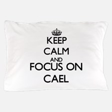 Keep Calm and Focus on Cael Pillow Case