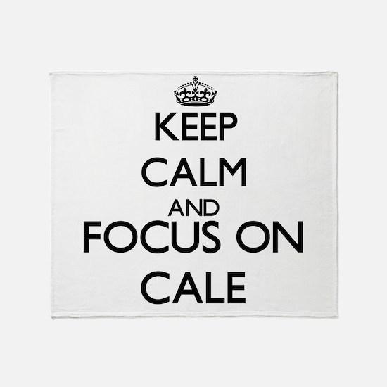 Keep Calm and Focus on Cale Throw Blanket