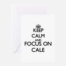 Keep Calm and Focus on Cale Greeting Cards