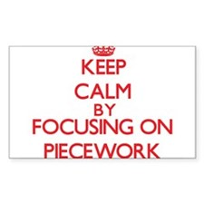 Keep Calm by focusing on Piecework Decal