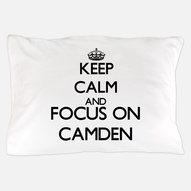 Keep Calm and Focus on Camden Pillow Case