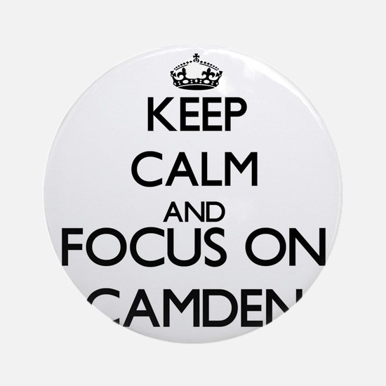 Keep Calm and Focus on Camden Ornament (Round)