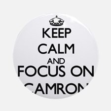 Keep Calm and Focus on Camron Ornament (Round)