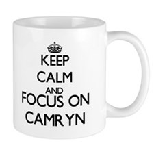 Keep Calm and Focus on Camryn Mugs