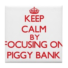 Keep Calm by focusing on Piggy Bank Tile Coaster