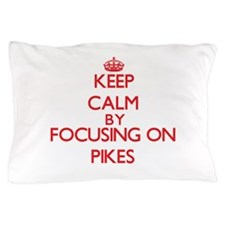 Keep Calm by focusing on Pikes Pillow Case