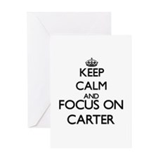 Keep Calm and Focus on Carter Greeting Cards