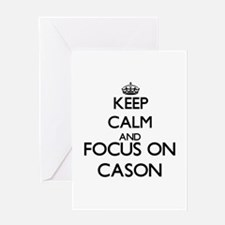 Keep Calm and Focus on Cason Greeting Cards