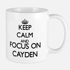 Keep Calm and Focus on Cayden Mugs