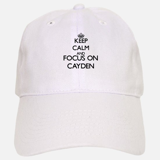Keep Calm and Focus on Cayden Baseball Baseball Cap