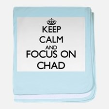 Keep Calm and Focus on Chad baby blanket