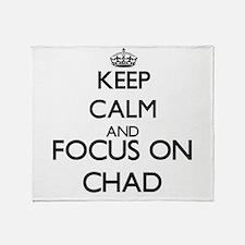 Keep Calm and Focus on Chad Throw Blanket