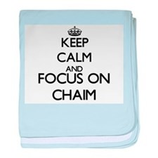 Keep Calm and Focus on Chaim baby blanket