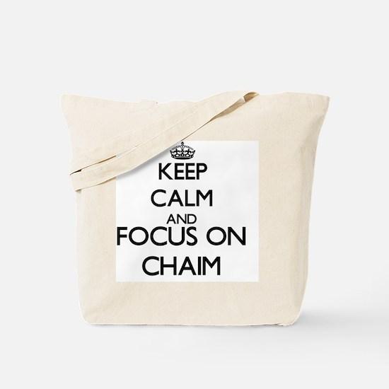Keep Calm and Focus on Chaim Tote Bag