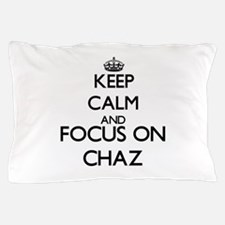 Keep Calm and Focus on Chaz Pillow Case