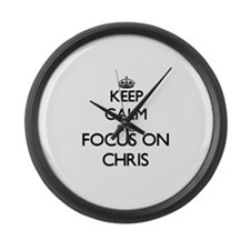 Keep Calm and Focus on Chris Large Wall Clock