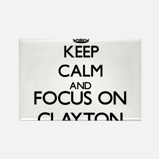 Keep Calm and Focus on Clayton Magnets