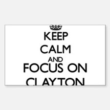 Keep Calm and Focus on Clayton Decal