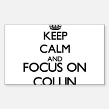 Keep Calm and Focus on Collin Decal