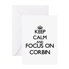 Keep Calm and Focus on Corbin Greeting Cards