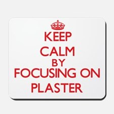 Keep Calm by focusing on Plaster Mousepad