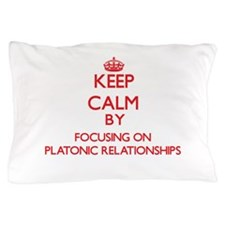 Keep Calm by focusing on Platonic Rela Pillow Case