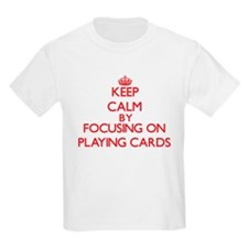 Keep Calm by focusing on Playing Cards T-Shirt