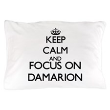 Keep Calm and Focus on Damarion Pillow Case