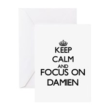 Keep Calm and Focus on Damien Greeting Cards