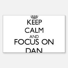 Keep Calm and Focus on Dan Decal