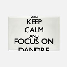 Keep Calm and Focus on Dandre Magnets