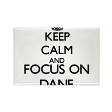 Keep Calm and Focus on Dane Magnets