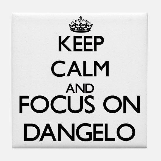 Keep Calm and Focus on Dangelo Tile Coaster