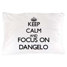 Keep Calm and Focus on Dangelo Pillow Case