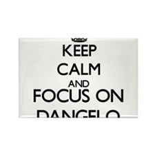 Keep Calm and Focus on Dangelo Magnets