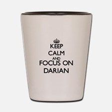 Keep Calm and Focus on Darian Shot Glass