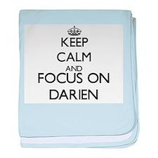 Keep Calm and Focus on Darien baby blanket