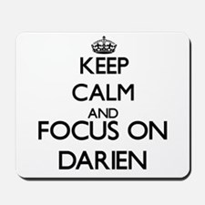Keep Calm and Focus on Darien Mousepad
