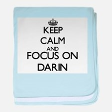 Keep Calm and Focus on Darin baby blanket